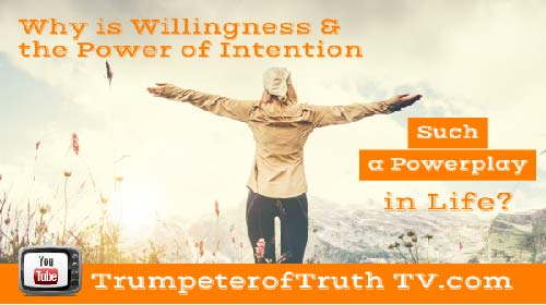 E20 Why is Willingness and the Power of Intention a Powerplay in Consciousness