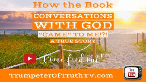 HOw Conversations with God the Book Came to Me During a Quantum Spiritual Emergency