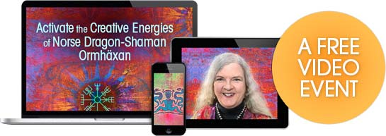 Activate the Creative Energies of Norse Dragon-Shaman Ormhäxan: Norse Shamanic Practices to Restore Emotional and Physical Balance & Wellbeing in Times of Chaos